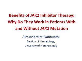 Alessandro M.  Vannucchi Section  of  Hematology , University  of Florence,  Italy