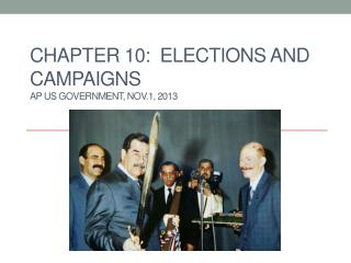 Chapter 10:  Elections and campaigns    AP US Government, Nov.1, 2013