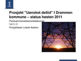 """Prosjekt """"Uønsket deltid"""" I Drammen kommune – status høsten 2011"""