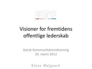 Visioner for fremtidens offentlige lederskab