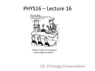 PHYS16 – Lecture 16
