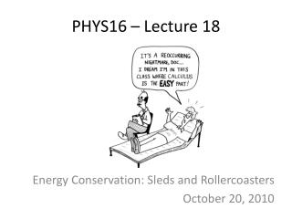 PHYS16 – Lecture 18