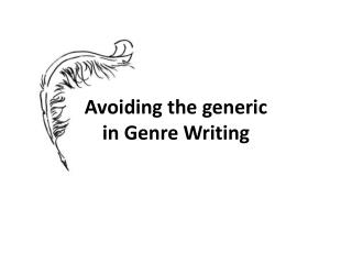 Avoiding the generic  in Genre Writing
