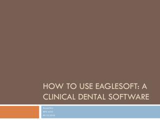 How to Use  EagleSoft : a clinical dental software