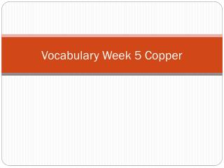 Vocabulary Week 5 Copper