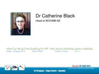 Dr Catherine Black Head of WOOMB NZ