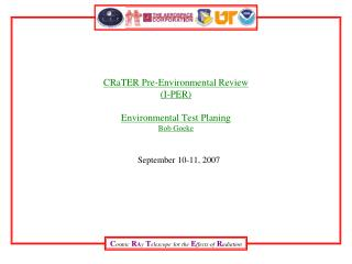 CRaTER Pre-Environmental Review (I-PER) Environmental Test Planing Bob Goeke