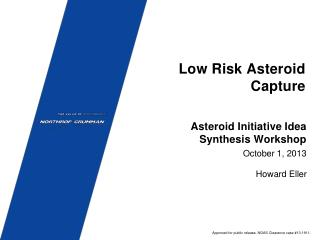 Low Risk Asteroid Capture