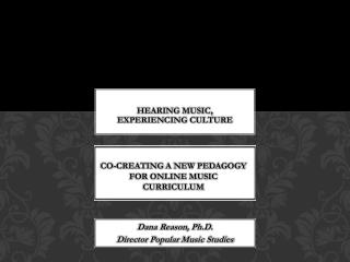 Co-creating  a New Pedagogy for Online Music Curriculum