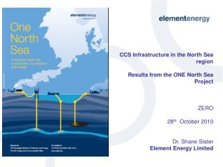 CCS Infrastructure in the North Sea region Results from the ONE North Sea Project ZERO