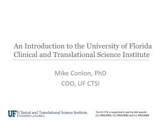 An Introduction to the University of Florida Clinical and Translational Science Institute
