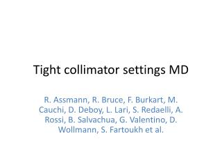 Tight collimator settings MD