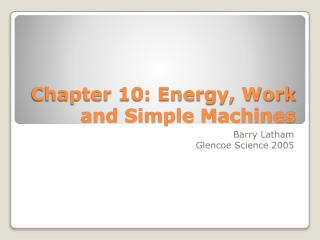 Chapter 10: Energy, Work and Simple Machines
