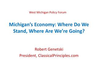 Michigan�s Economy: Where Do We Stand, Where Are We�re Going?