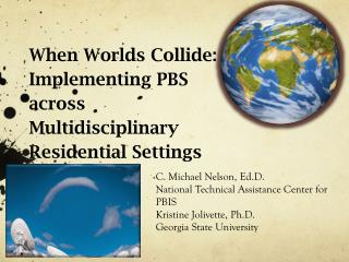 When Worlds Collide: Implementing PBS across Multidisciplinary Residential Settings