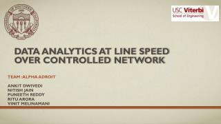 Data analytics at line speed over controlled network