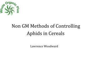 Non GM Methods of Controlling                       Aphids in Cereals