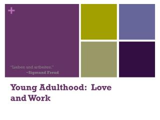 Young Adulthood:  Love and Work