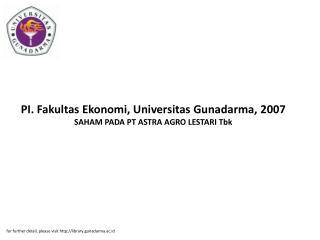 PI. Fakultas Ekonomi, Universitas Gunadarma, 2007 SAHAM PADA PT ASTRA AGRO LESTARI Tbk