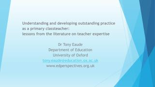 Understanding and developing  outstanding  practice  as  a primary  classteacher :