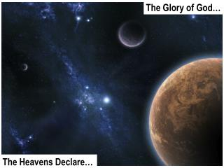 Heavens Declare The Glory of God