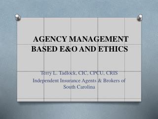 AGENCY MANAGEMENT  BASED E&O AND ETHICS