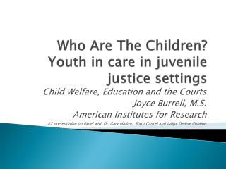 Who Are The Children? Youth in care in juvenile justice settings