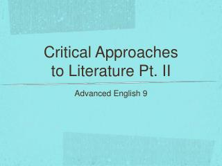 Critical Approaches  to  Literature Pt. II
