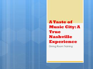A  Taste  of Music City: A True Nashville Experience