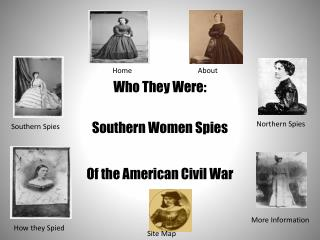 Who They Were: Southern Women Spies            Of the American Civil War