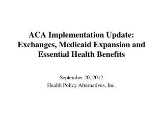 ACA Implementation Update: Exchanges, Medicaid Expansion and Essential Health Benefits