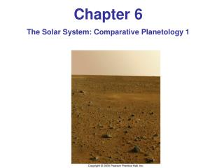 Chapter 6 The Solar  System: Comparative Planetology 1