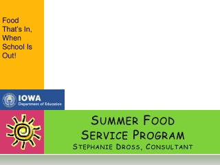 Summer Food  Service Program Stephanie Dross, Consultant