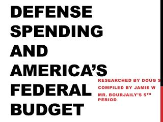 Defense Spending and America's  F ederal Budget