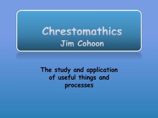 Chrestomathics Jim Cohoon