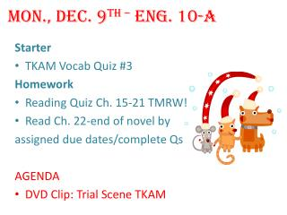 Mon., Dec. 9 th –  Eng. 10-A