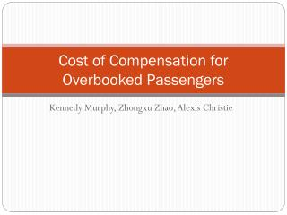Cost of Compensation for Overbooked Passengers