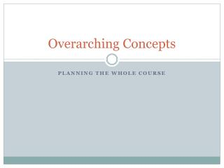 Overarching Concepts