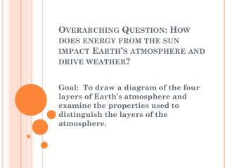 Overarching Question: How does energy from the sun impact Earth's atmosphere and drive weather?