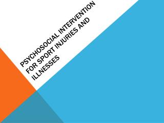 Psychosocial Intervention for Sport Injuries and Illnesses