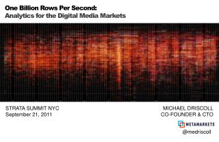 One Billion Rows Per Second: Analytics for the Digital Media Markets