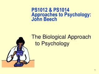 PS1012 & PS1014 Approaches to Psychology: John Beech