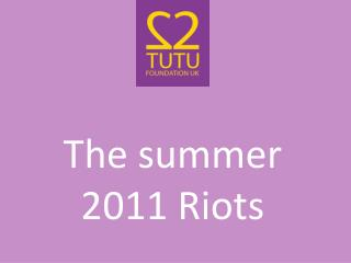The  summer 2011 Riots