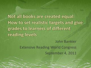 John Bankier Extensive Reading World Congress September 4, 2011