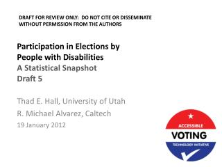 Participation in Elections by  People  with Disabilities A Statistical Snapshot Draft 5
