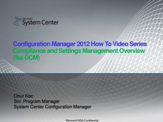 Onur Koc Snr . Program  Manager System Center Configuration Manager