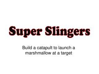 Super Slingers