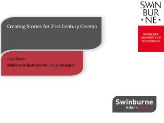 Creating  Stories for 21st Century  Cinema