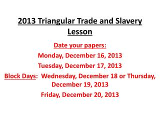 2013 Triangular Trade and Slavery Lesson
