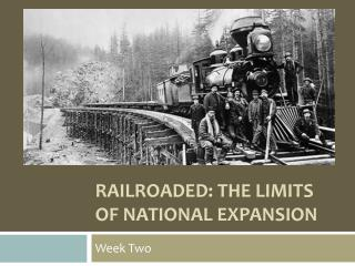 Railroaded: The limits of National expansion